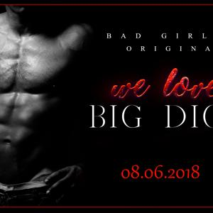 We love Big Dicks - DAS ORIGINAL